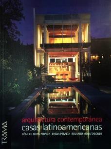 Evelia Peralta - Rolando Moya - Rómulo Moya - Arquitetcura Contemporanea Casas Latinoamericanas