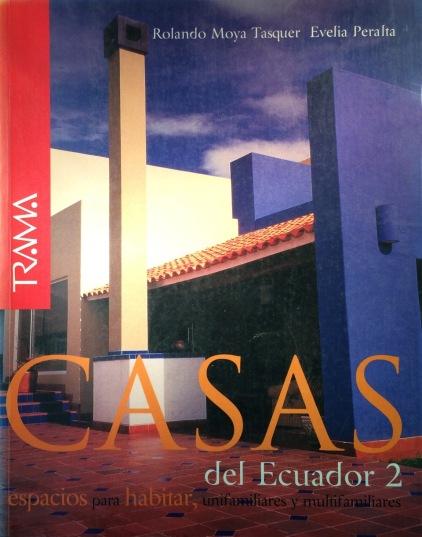 Evelia Peralta - Rolando Moya - Trama Casas del Ecuador